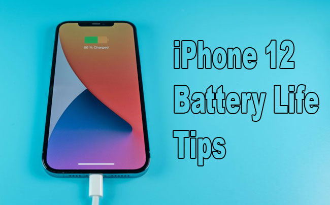 iphone 12 tips battery life
